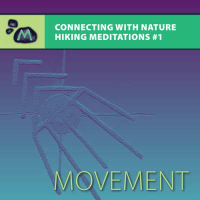 Connecting with Nature Hiking Meditations #1